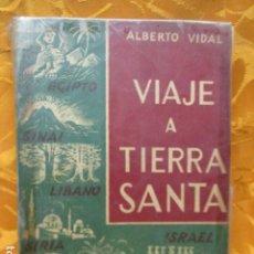 Libros de segunda mano: VIAJE A TIERRA SANTA - ALBERTO VIDAL. Lote 235217220