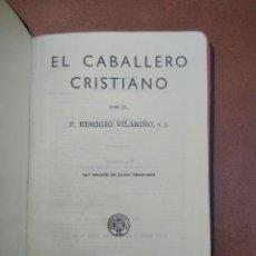 Libros de segunda mano: ANTIGUO LIBRO EL CABALLERO CRISTIANO, 1956. Lote 235282825