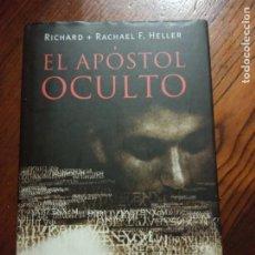 Libros de segunda mano: EL APÓSTOL OCULTO - RICHARD & RACHAEL F. HELLER .. Lote 235335730