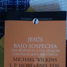 Livros em segunda mão: LIBRO JESÚS BAJO SOSPECHA. UNA RESPUESTA CONTRA EL JESÚS HISTÓRICO. Lote 235794605