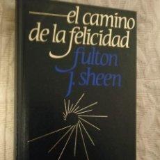 Libros de segunda mano: EL CAMINO DE LA FELICIDAD, FULTON SHEEN, CIRCULO DE LECTORES. Lote 235805905