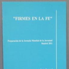 Libros de segunda mano: FIRMES EN LA FE. ROUCO VARELA. Lote 236072825
