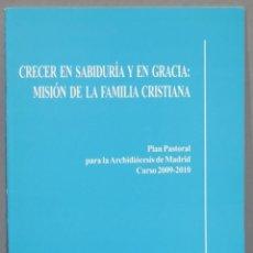 Libros de segunda mano: CRECER EN SABIDURIA Y EN GRACIA. MISION FAMILIAR CRISTIANA. ROUCO VARELA. Lote 236072910