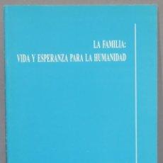 Libros de segunda mano: LA FAMILIA. VIDA Y ESPERANZA PAR ALA HUMANIDAD. ROUCO VARELA. Lote 236072945