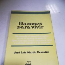 Livres d'occasion: RAZONES PARA VIVIR. JOSE LUIS MARTIN DESCALZO. 1991. RUSTICA. 11ª EDICIÓN. 243 PAGINAS. Lote 236105325