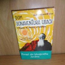 Libros de segunda mano: DOM BONAVENTURA UBACH L'HOME, EL MONJO, EL BIBLISTA - DOM ROMUALD M. DIAZ - DISPONGO DE MAS LIBROS. Lote 236319290