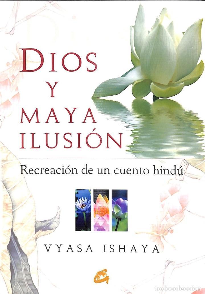 DIOS Y MAYA ILUSIÓN - RECREACIÓN DE UN CUENTO HINDÚ (Libros de Segunda Mano - Religión)