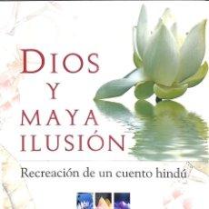 Libros de segunda mano: DIOS Y MAYA ILUSIÓN - RECREACIÓN DE UN CUENTO HINDÚ. Lote 236551395