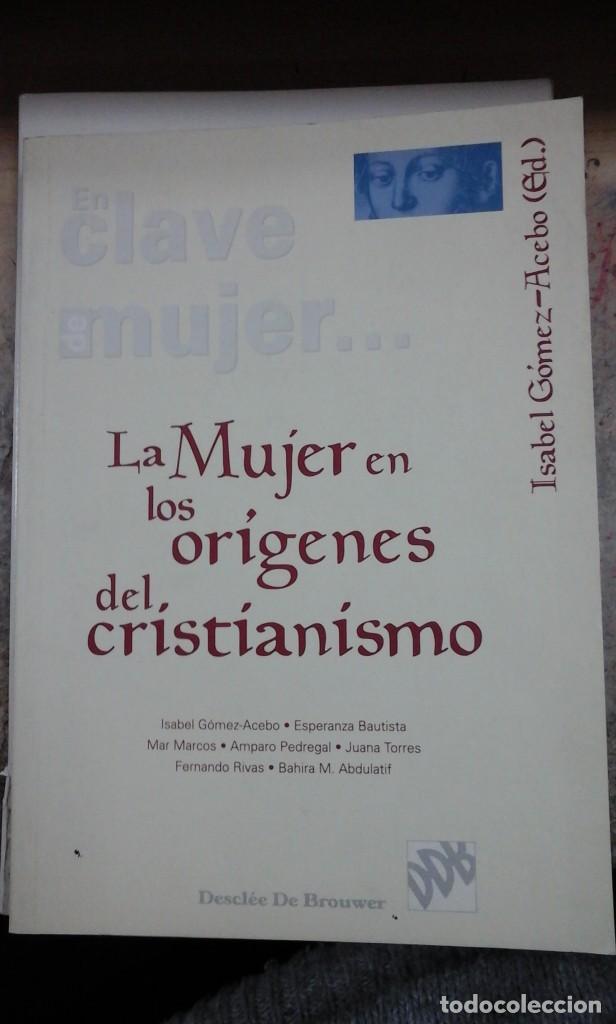 LA MUJER EN LOS ORÍGENES DEL CRISTIANISMO (BILBAO, 2005) (Libros de Segunda Mano - Religión)