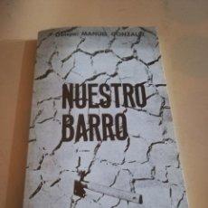 Libros de segunda mano: NUESTRO BARRO. OBISPO MANUEL GONZALEZ. EDICIONES EL GRANITO DE ARENA. 6ª EDICION. 1985.. Lote 236736505
