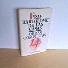 Libros de segunda mano: FRAY BARTOLOMÉ DE LAS CASAS - OBRAS COMPLETAS TOMO 14 - ALIANZA EDITORIAL 1989. Lote 236786205