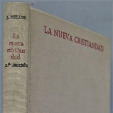 Libros de segunda mano: 1968.- LA NUEVA CRISTIANDAD. MULLOR GARICA. B.A.C. Lote 236815550