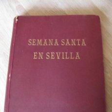 Livros em segunda mão: SEMANA SANTA EN SEVILLA. LUIS ORTIZ MUÑOZ. LUIS ARENAS. SEGUNDA EDICIÓN. 1948.. Lote 236905760