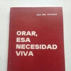 Libros de segunda mano: ORAR, ESA NECESIDAD VIVA. Lote 237016890