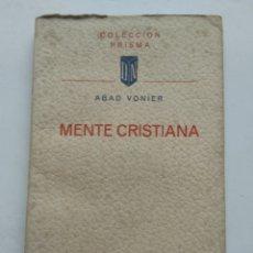Libros de segunda mano: MENTE CRISTIANA/ABAD VONIER. Lote 237017375