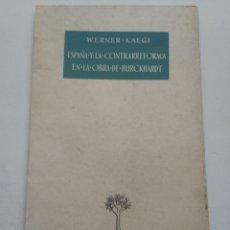 Libros de segunda mano: ESPAÑA Y LA CONTRARREFORMA EN LA OBRA DE BURCKHARDT. Lote 237017645