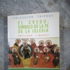 Libros de segunda mano: EL CREDO SÍMBOLO DE LA FE DE LA IGLESIA. Lote 237023415