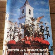 Libros de segunda mano: SEMANA SANTA DOS HERMANAS, 1983, PREGON DE ANTONIO LUIS MARQUEZ TOBAJAS, DEDICADO. Lote 237075995