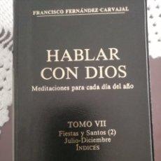 Libros de segunda mano: HABLAR CON DIOS, TOMO VII, FRANCISCO FERNANDEZ CARVAJAL. Lote 237178550