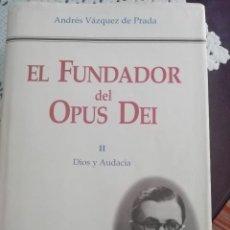 Libros de segunda mano: EL FUNDADOR DEL OPUS DEI, II, DIOS Y AUDACIA, ANDRES VAZQUEZ DE PRADA, RIALP. Lote 237178895