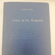 Libros de segunda mano: CARTAS DE SANTA MARGARITA, MEDITACIONES,. Lote 237357940