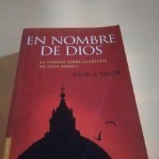 Livros em segunda mão: EN NOMBRE DE DIOS. DAVID A. YALLOP. PLANETA. 1ª EDICION. 2008. PAG.595.. Lote 237477705