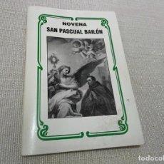 Libros de segunda mano: NOVENA A SAN PASCUAL BAILON. Lote 237552230