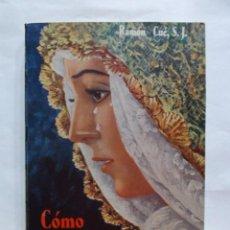 Libros de segunda mano: COMO LLORA SEVILLA - RAMON CUÉ -1957.. Lote 237555495