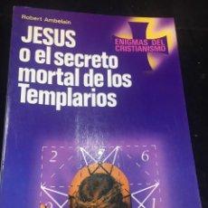 Libros de segunda mano: JESUS O EL SECRETO MORTAL DE LOS TEMPLARIOS. ROBERT AMBELAIN. MARTINEZ ROCA. 1970.. Lote 237565745