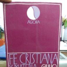 Livres d'occasion: FE CRISTIANA Y MATERIALISMO HISTÓRICO, GIULIO GIRARDI. L.3858-635. Lote 238024375