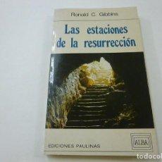 Libros de segunda mano: LAS ESTACIONES DE LA RESURRECCION - RONALD C.GIBBINS - EDICIONES PAULINAS - N 12. Lote 238807090
