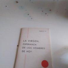 Livros em segunda mão: M-9 LIBRO LA VIRGEN ESPERANZA DE LOS HOMBRES DE HOY. Lote 239801825