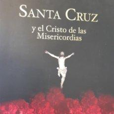 Libri di seconda mano: SANTA CRUZ Y EL CRISTO DE LAS MISERICORDIAS SEVILLA 2004. Lote 240369210
