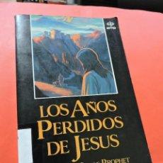 Livros em segunda mão: LOS AÑOS PERDIDOS DE JESÚS. PROPHET, ELIZABETH CLARE. EDAF. Lote 240391870
