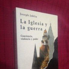 Libros de segunda mano: LA IGLESIA Y LA GUERRA. CONCIENCIA, VIOLENCIA Y PODER - JOBLIN, JOSEPH. Lote 240558175