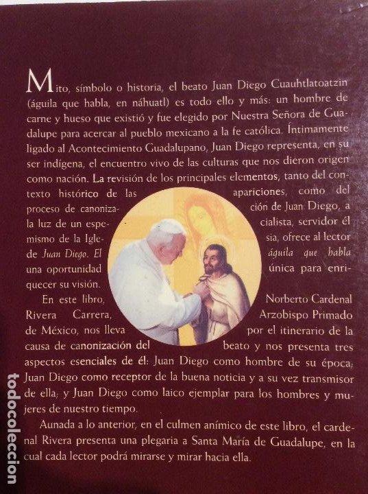 Libros de segunda mano: JUAN DIEGO EL AGUILA QUE HABLA NORBERTO CARDENAL RIVERA CARRERA - Foto 2 - 240560475
