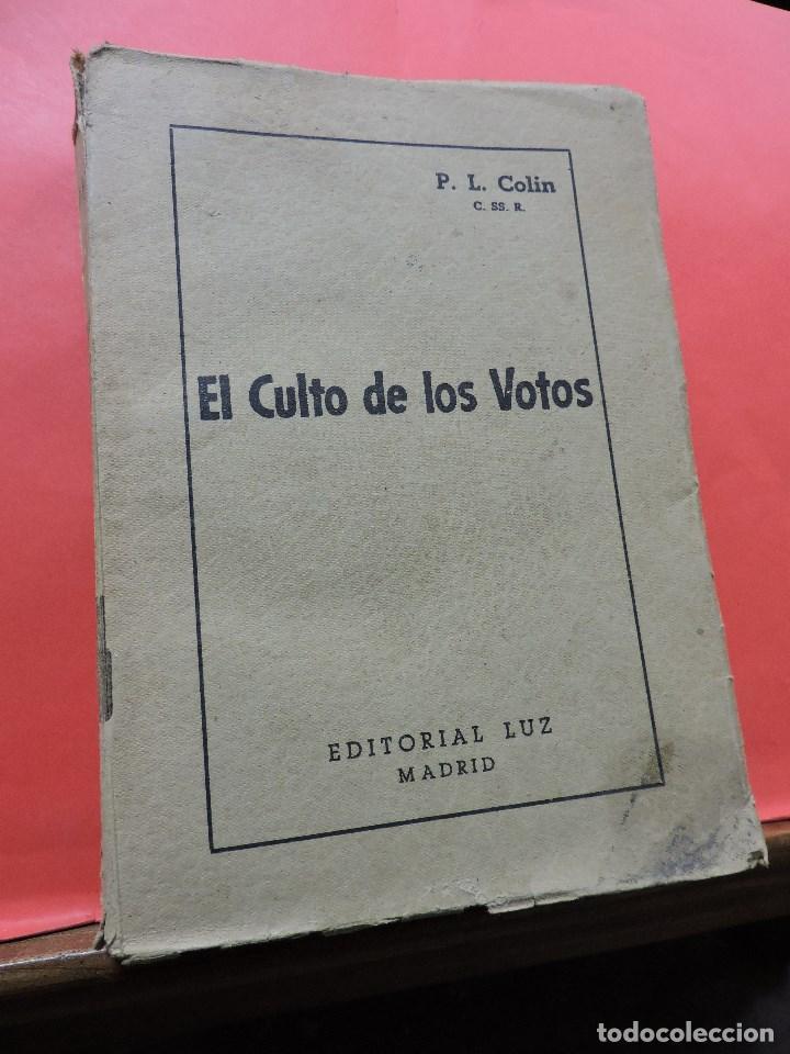 EL CULTO DE LOS VOTOS. COLIN, P.L. EDITORIAL LUZ. MADRID 1949 (Libros de Segunda Mano - Religión)