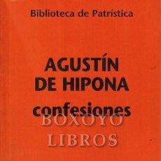 Libros de segunda mano: AGUSTÍN DE HIPONA. CONFESIONES. INTRODUCCIÓN, TRADUCCIÓN Y NOTAS DE PRIMITIVO TINEO TINEO. Lote 241212620