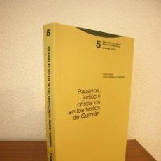 Libri di seconda mano: JULIO TREBOLLE BARRERA (COORD.): PAGANOS, JUDÍOS Y CRISTIANOS EN LOS TEXTOS DE QUMRÁN (TROTTA, 1999). Lote 243222860