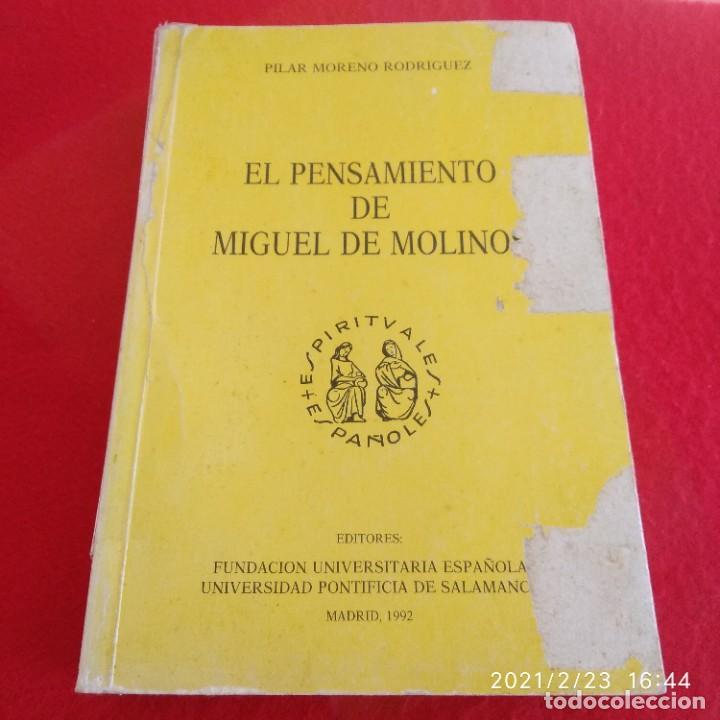 EL PENSAMIENTO DE MIGUEL DE MOLINOS, DE PILAR MORENO DOMÍNGUEZ, 1992, 635 PÁGINAS EN RÚSTICA. (Libros de Segunda Mano - Religión)