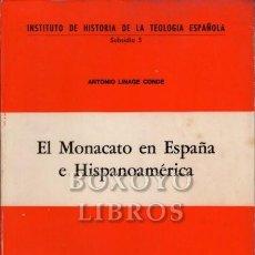 Libros de segunda mano: LINAGE CONDE, ANTONIO. EL MONACATO EN ESPAÑA E HISPANOAMÉRICA. Lote 241212610