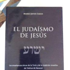 Libros de segunda mano: EL JUDAISMO DE JESÚS DE MARIO JAVIER SABAN. Lote 243813860