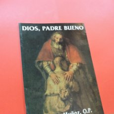 Libros de segunda mano: DIOS, PADRE BUENO. MUÑOZ, VICENTE. EDIBESA 1999. Lote 243824930