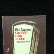 Libros de segunda mano: SAVIESA D'UN POBRE - FRANCESC D'ASSÍS - ELOI LECLERC. - ED CLARET, 1990 (EN CATALÀ). Lote 243831600
