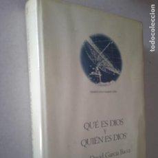 Libros de segunda mano: QUÉ ES DIOS Y QUIÉN ES DIOS. JUAN DAVI GARCIA BACCA. ANTHROPOS, 1986. 1ª ED. 580 PP. Lote 243882020