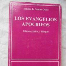 Libros de segunda mano: LOS EVANGELIOS APOCRIFOS. EDICIÓN CRÍTICA Y BILINGÜE. 1988 AURELIO DE SANTOS OTERO. Lote 244182800
