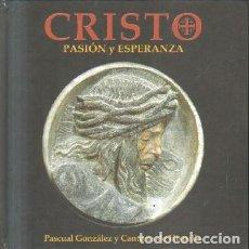 Libros de segunda mano: CRISTO. PASION Y ESPERANZA. A-SESANTA-2056. Lote 244404235