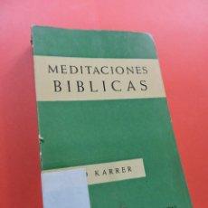Libros de segunda mano: MEDITACIONES BÍBLICAS. KARRER, OTTO. EDICIONES SÍGUEME COLECCIÓN HINNENI 1963. Lote 244468580