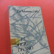 Libros de segunda mano: EL OFICIO DIVINO, HOY. BESNARD, BESRET, DUPOND, EMERY, GANTOY. EDITORIAL LITÚRGICA ESPAÑOLA 1969. Lote 244468975