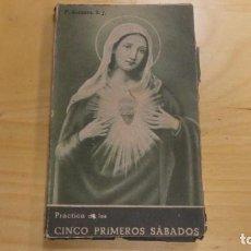 Libros de segunda mano: PRACTICA DE LOS CINCO PRIMEROS SABADOS . EN HONOR DEL INMACULADO CORAZÓN DE MARÍA . 2A EDICIÓN. Lote 244506910